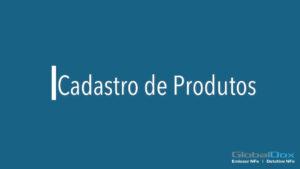 Read more about the article Aprenda a fazer cadastro de produtos